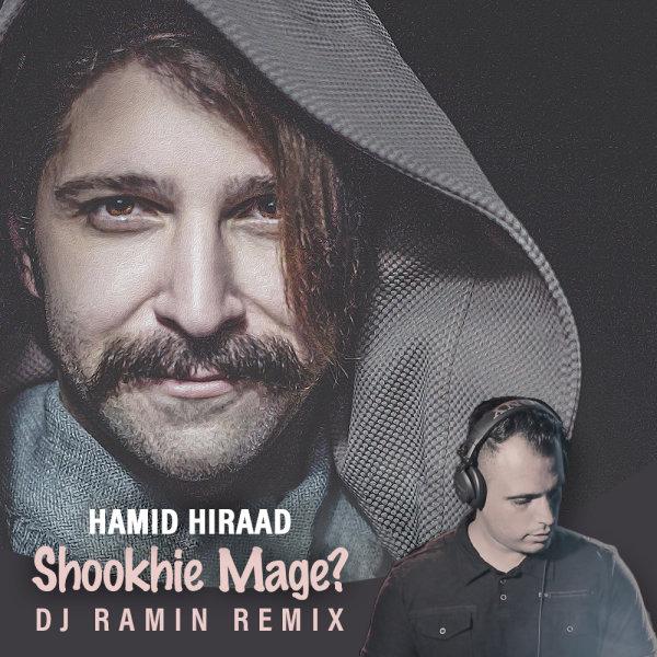 Hamid Hiraad - 'Shookhie Mage (DeeJay Ramin Remix)'