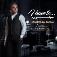 Hamid Tatina - 'Majbooram'