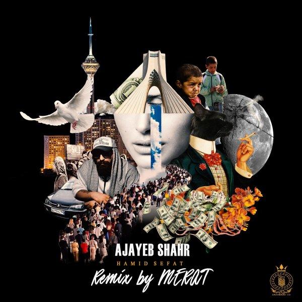 Hamid Sefat - Ajayeb Shahr (Merat Remix)