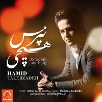 Hamid Talebzadeh - 'Hichi Napors'