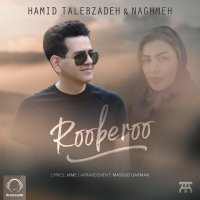 Hamid Talebzadeh & Naghmeh - 'Rooberoo'