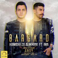 Hamidreza Alikhani - 'Bargard (Ft Ima)'