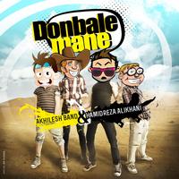 Hamidreza Alikhani - 'Donbale Mane (Ft Akhilesh Band)'