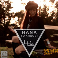 Hana - 'To Khoobi'