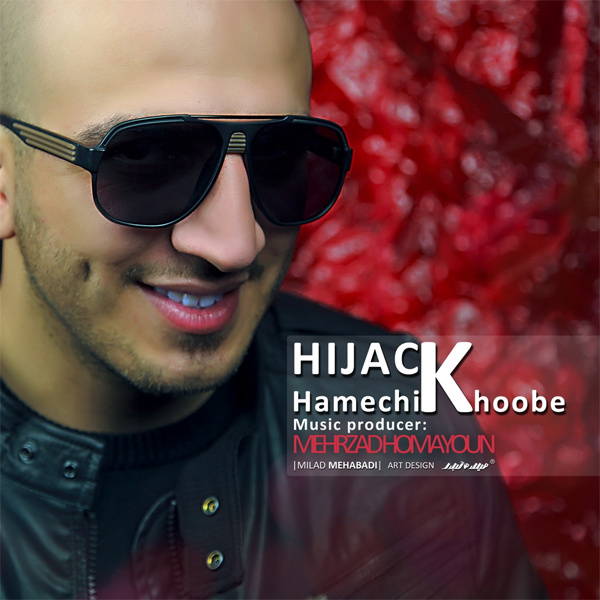 Hijack - 'Hamechi Khoobe'