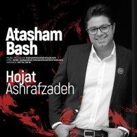 Hojat Ashrafzadeh - 'Atasham Bash'
