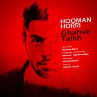Hooman Horri - 'Ghahve Talkh'
