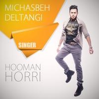 Hooman Horri - 'Michasbe Deltangi'
