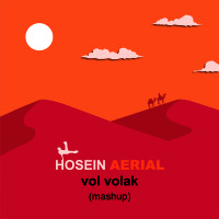 Hosein Aerial - 'Vol Volak (Mashup)'