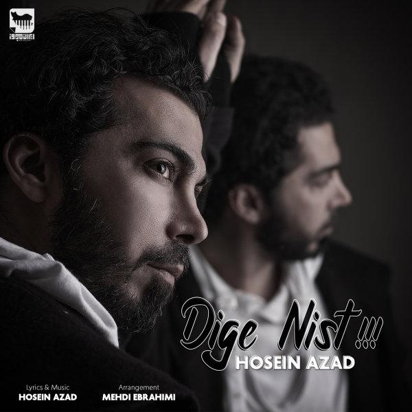 Hosein Azad - 'Dige Nist'