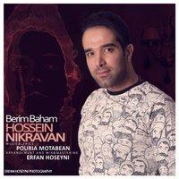Hossein Nikravan - 'Berim Baham'