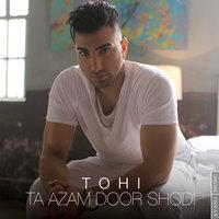 Tohi - 'Ta Azam Door Shodi'
