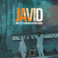 Javid - 'Age Del Kandan Asoon Bood'