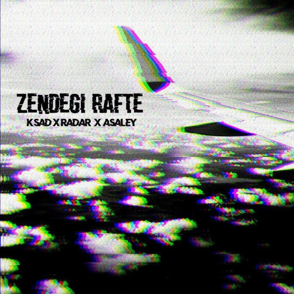 K Sad - 'Zendegi Rafte (Ft Radar & Asaley)'