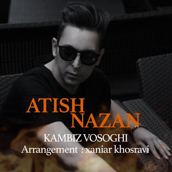 Kambiz Vosoghi - 'Atish Nazan'