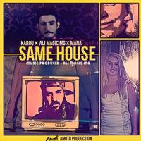 Karou - 'Same House (Ft Ali MaGic MG & Manaa)'