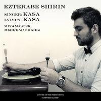 Kasa - 'Ezterabe Shirin'
