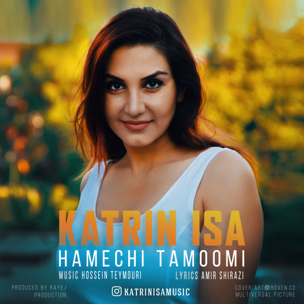 Katrin Isa - 'Hamechi Tamoomi'