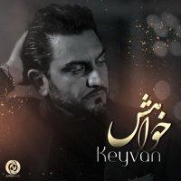 Keyvan - 'Khahesh'