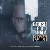 Keyvan Taurus - 'Behesh Gofti Tahala'