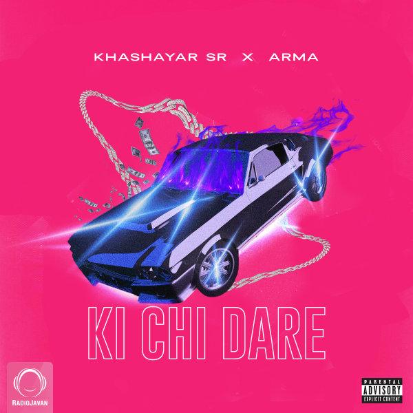 Khashayar SR - 'Ki Chi Dare (Ft Arma)'