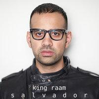 King Raam - 'Salvador'