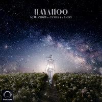 Koorosh - 'Hayahoo (Ft Tamara & Amiri)'