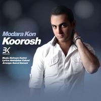 Kourosh - 'Modara Kon'