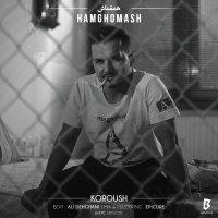 Korosh Sadeghi - 'Hamghomash'