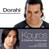 Kouros & Shahram Masoumian - 'Dorahi'