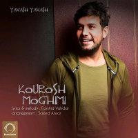 Kourosh Moghimi - 'Yavash Yavash'
