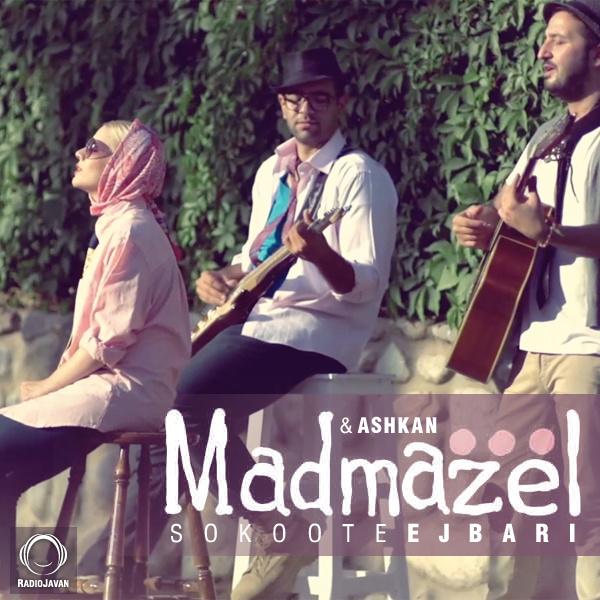 Madmazel & Ashkan Dabbagh - 'Sokoote Ejbari'