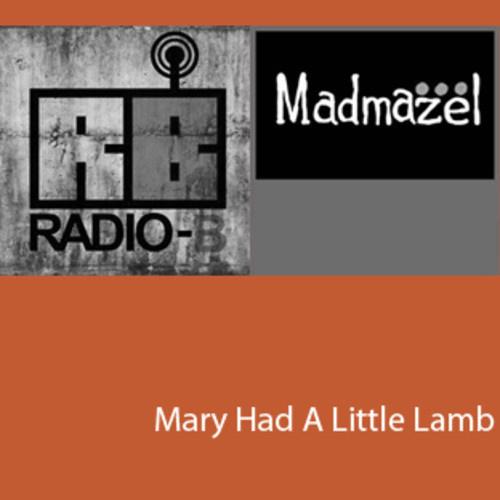 Madmazel - 'Mary Had A Little Lamb (Ft Radio B)'