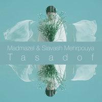 Madmazel & Siavash Mehrpouya - 'Tasadof'