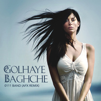 Mahan Bahramkhan (0111 Band) - 'Golhaye Baghcheh (DJ AFX Remix)'