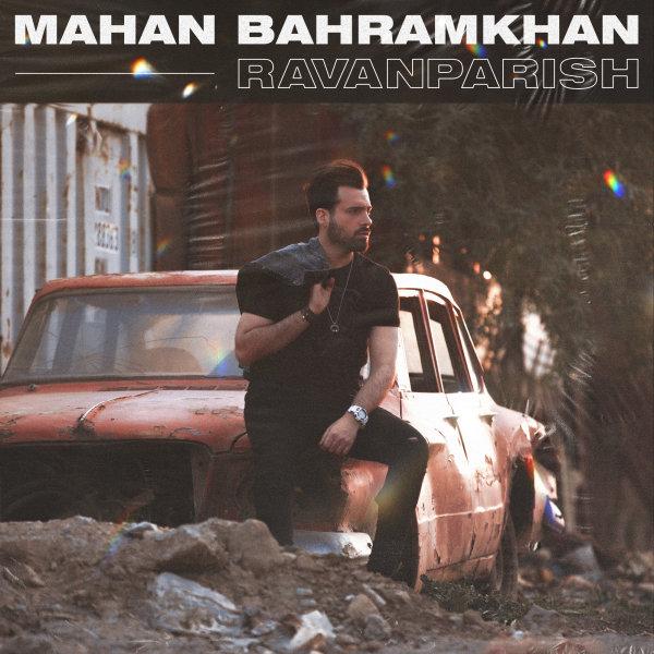 Mahan Bahramkhan - 'Ravanparish'