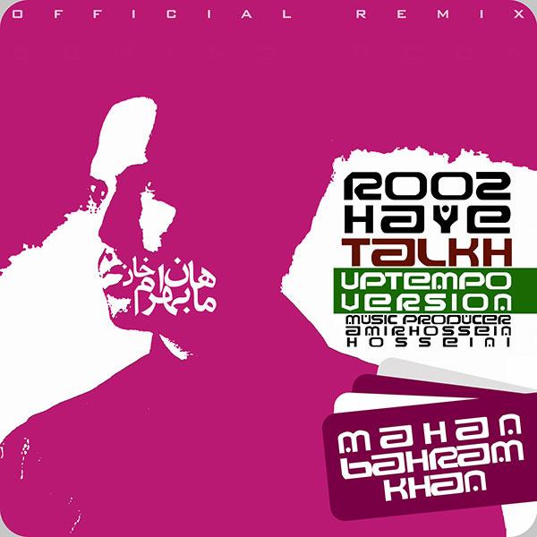 Mahan Bahramkhan - 'Roozhaye Talkh (AmirHossein Hosseini Remix)'