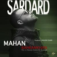 Mahan Bahramkhan - 'Sardard (Remix)'
