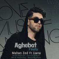 Mahan Zed - 'Aghebat (Ft Liana)'