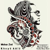 Mahan Zed - 'Kheyli Aalii'