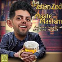 Mahan Zed - 'Maste Mastam'