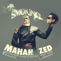 Mahan Zed - 'Smoking'