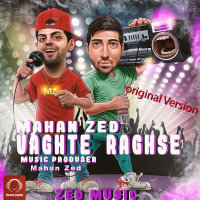 Mahan Zed - 'Vaghte Raghse'
