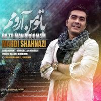 Mahdi Shahnazi - 'Ba To Man Aroomam'