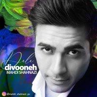 Mahdi Shahnazi - 'Dele Divoone'