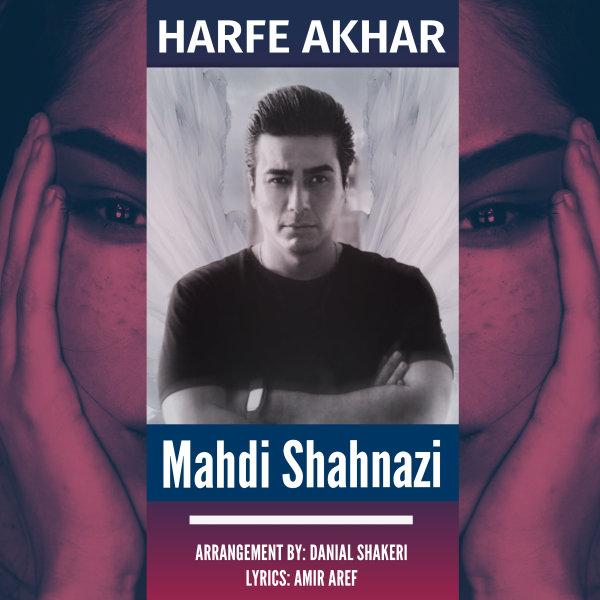 Mahdi Shahnazi - 'Harfe Akhar'