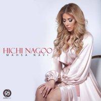 Mahsa Navi - 'Hichi Nagoo'
