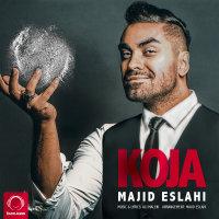Majid Eslahi - 'Koja'