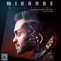 Majid Eslahi - 'Mikoobe'