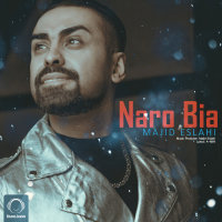 Majid Eslahi - 'Naro Bia'